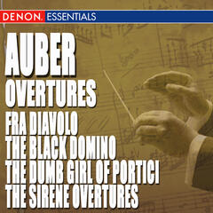 Auber: Fra Diavolo, The Black Domino, The Dumb Girl of Portici & The Sirene Overtures