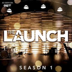 THE LAUNCH Season 1 EP