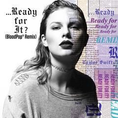 ...Ready For It? [BloodPop® Remix]