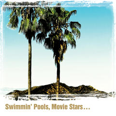 Swimmin' Pools, Movie Stars…