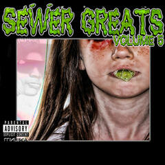 Sewer Greats Vol. 5