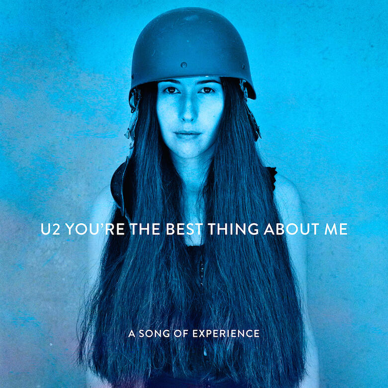 """U2 - """"You're The Best Thing About Me"""""""