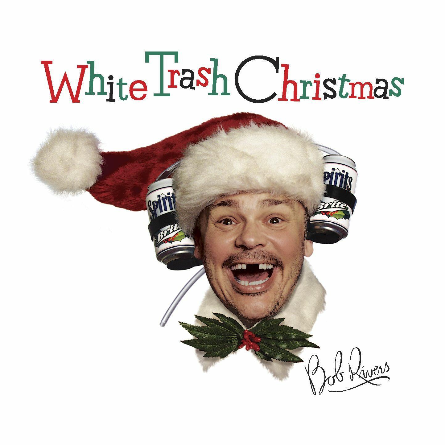 Listen Free to Bob Rivers - White Trash Christmas Radio on ...