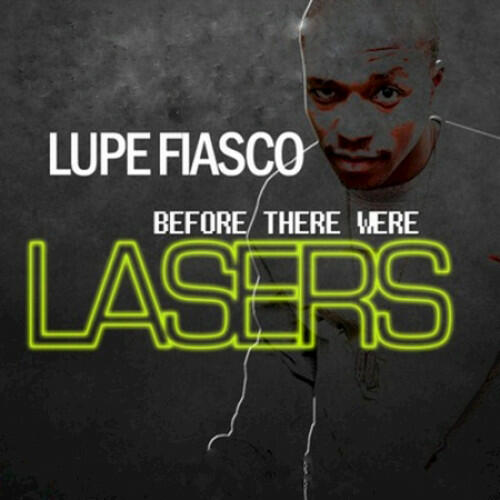 Listen Free to Lupe Fiasco - Before There Were Lasers ...