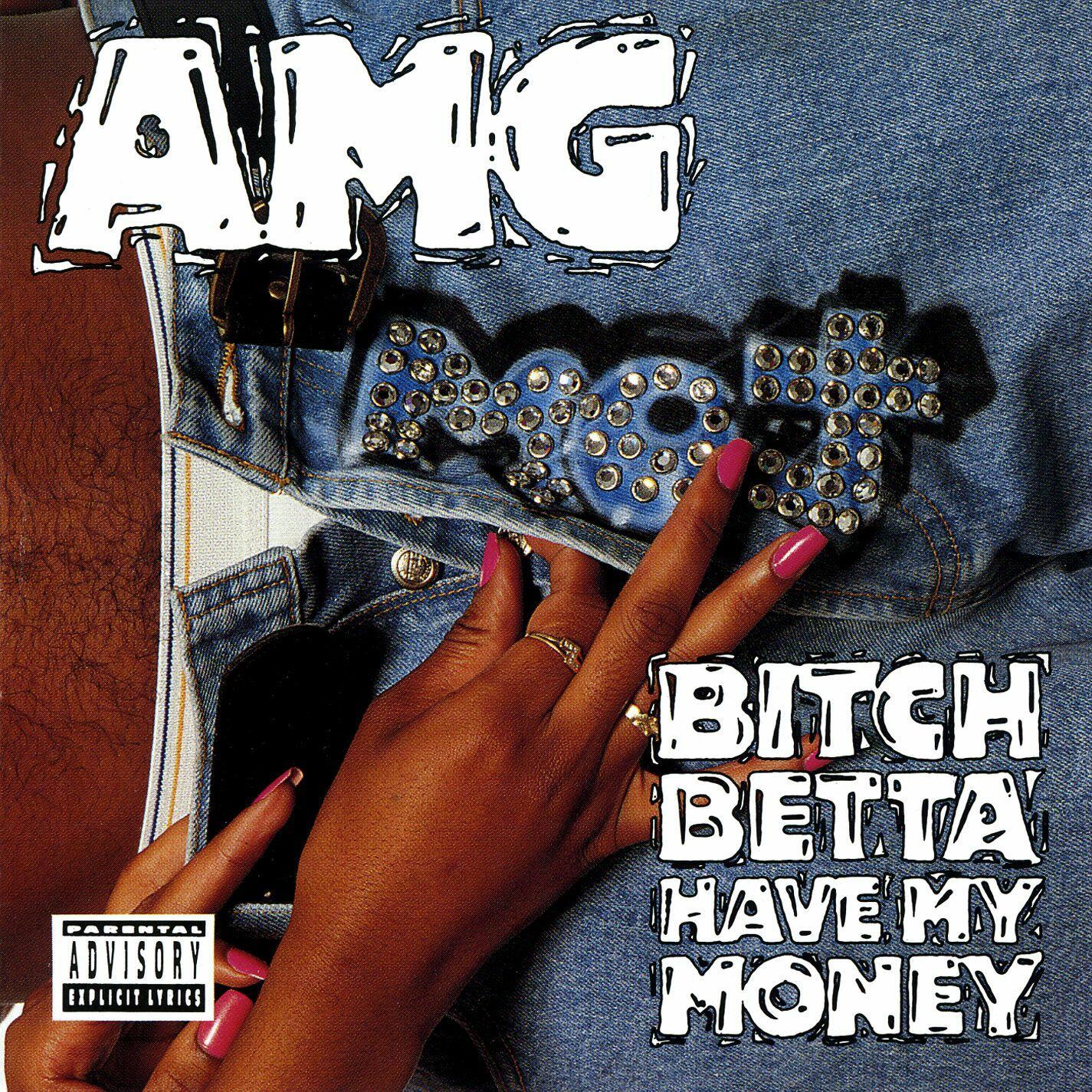 AMG - I Wanna Be Yo Ho / Bitch Betta Have My Money