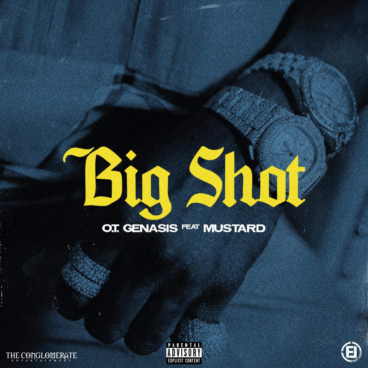 O.T. Genasis - Big Shot (feat. Mustard) | iHeartRadio