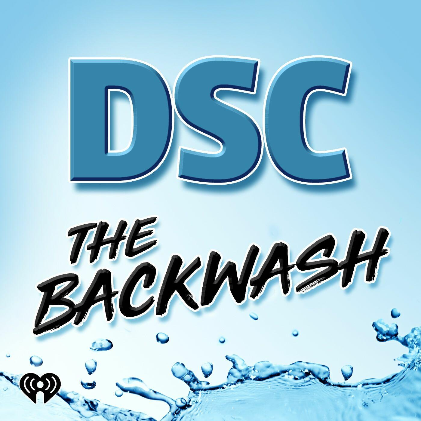 Listen to Daddy Issues & Facing Your Fears | DSC Presents The Backwash | Podcasts