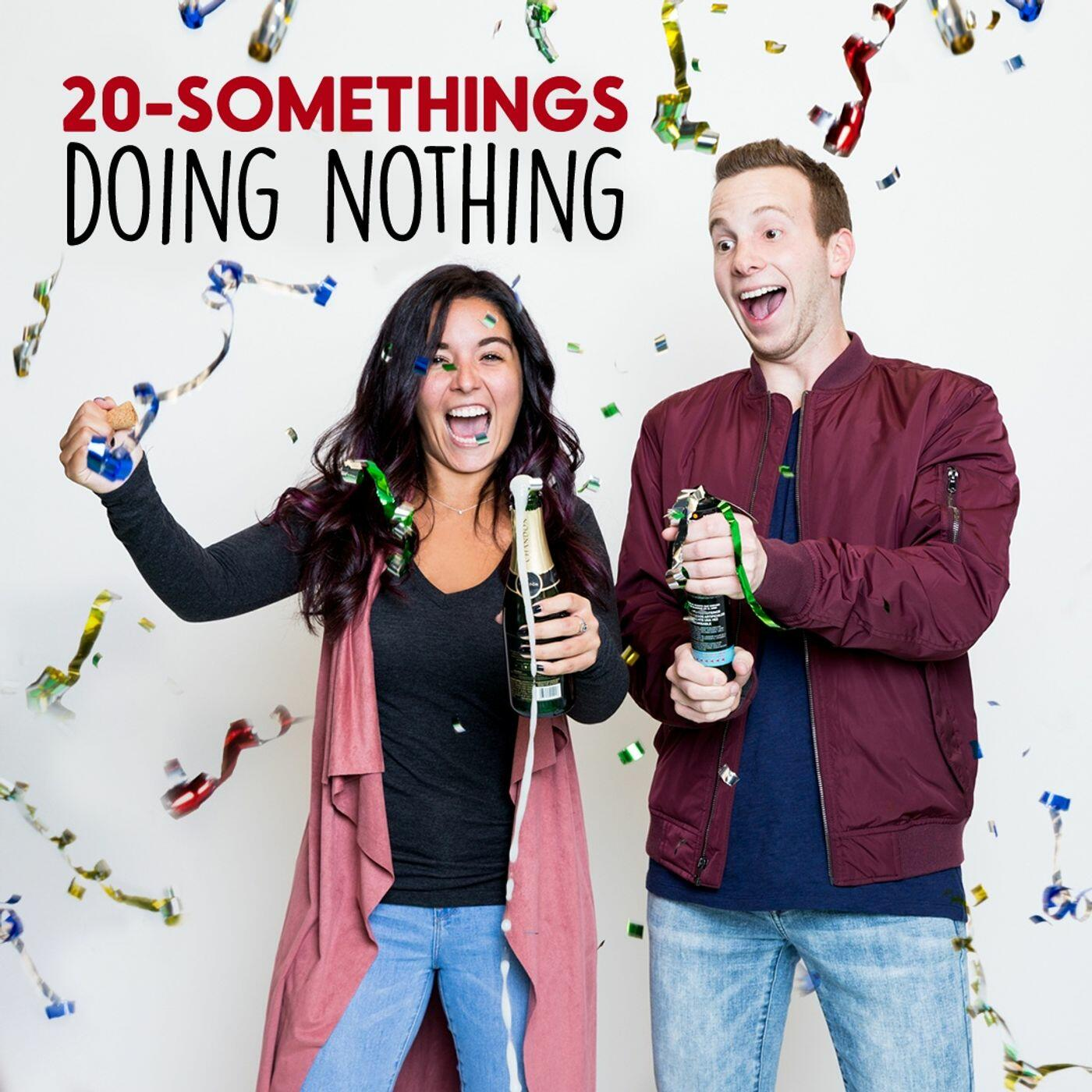 Listen to Traveling with Co-Workers, International Tinder & Living Forever | 20-Somethings Doing Nothing | Podcasts
