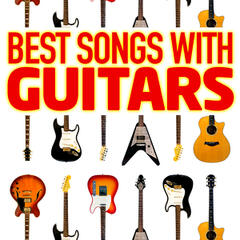 Best Songs With Guitars