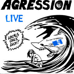 "Agression Live ""Locals Only"""