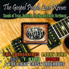 The Gospel People Love Revue: Sounds Of Texas, Nashville Florida and Pacific Northwest
