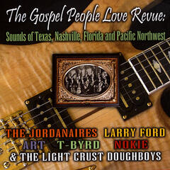 The Gospel People Love Revue: Sounds Of Texas, Nashville, Florida And The Pacific Northwest