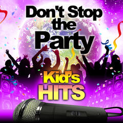 Kid's Hits - Don't Stop the Party