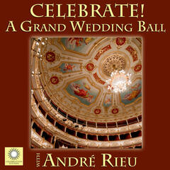 CELEBRATE! A Grand Wedding Ball with André Rieu