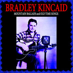 Mountain Ballads & Old Time Songs