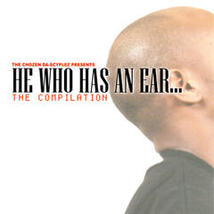 He Who Has An Ear… The Compilation