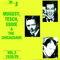Muggsy, Tesch, Eddie & The Chicagoans, Vol.2 - 1928/29