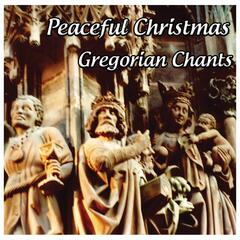 Gregorian Chants: Peaceful Christmas