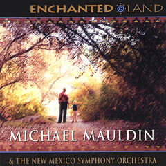 Enchanted Land: Five Orchestral Works Inspired by New Mexico