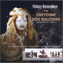 History Remembers The Cheyenne Dog Soliders