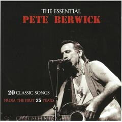 The Essential Pete Berwick: 20 Classic Songs from the First 35 Years