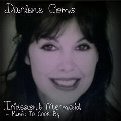Iridescent Mermaid (Music To Cook By)