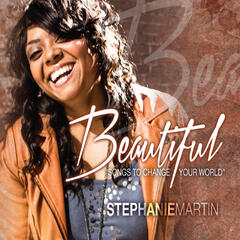 Beautiful: Songs to Change Your World