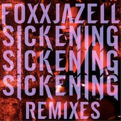 Sickening (the Remixes)