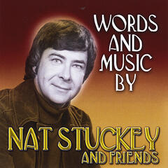 Words and Music By Nat Stuckey and Friends