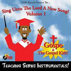 Sing Unto the Lord A New Song, Vol. 1. Teaching Series Instrumentals