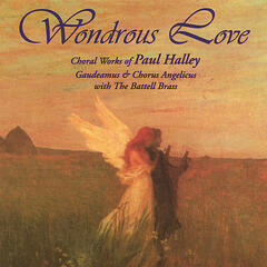Wondrous Love Directed by Paul Halley
