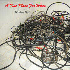 A Fine Place For Wires