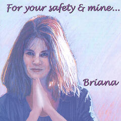 For your safety and mine