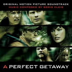 A Perfect Getaway (Original Motion Picture Soundtrack)