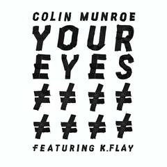 Your Eyes (feat. K. Flay)