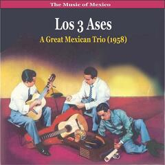 The Music of Mexico / Los 3 Ases / A Great Mexican Trio (1958)