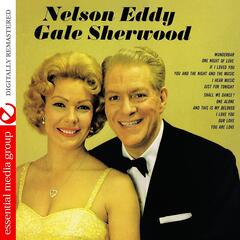 Nelson Eddy And Gale Sherwood (Digitally Remastered)