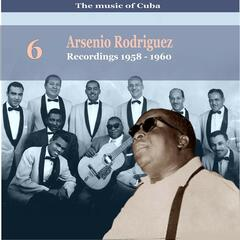 The Music of Cuba / Arsenio Rodríguez, Vol. 6 / Recordings 1958  - 1960