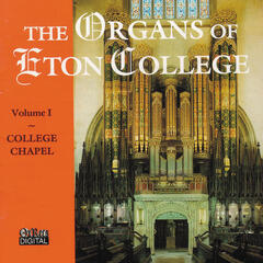 The Organs Of Eton College Vol. 1