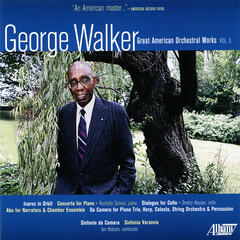 George Walker: Great American Orchestral Works. Vol. 3