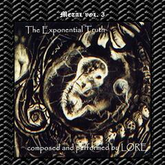 Metal Vol. 3: Lore-Exponential Truth