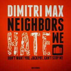 Neighbors Hate We
