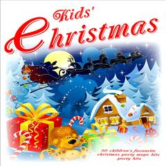 Kids' Christmas: 30 Children's Favourite Christmas Party Mega Party Hits