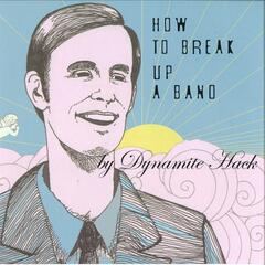How To Break Up A Band (Deluxe Edition)