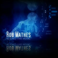 Rob Mathes: Beyond The Music