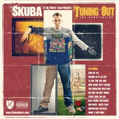 Skuba & the Perfect Team Present: Tuning Out - The Compilation