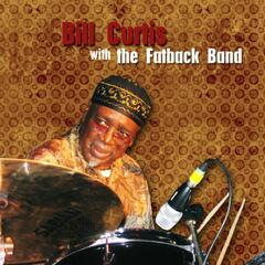 Bill Curtis and Friends W/The Fatback Band
