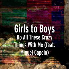 Do All These Crazy Things With Me (feat. Miguel Capelo)