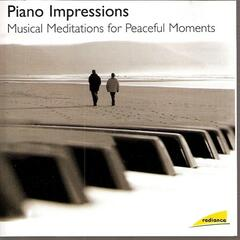 Piano Impressions - Musical Meditations for Peaceful Moments