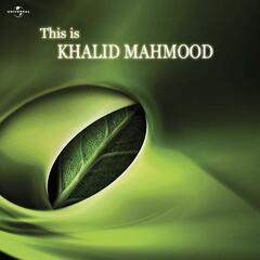 This Is Khalid Mahmood